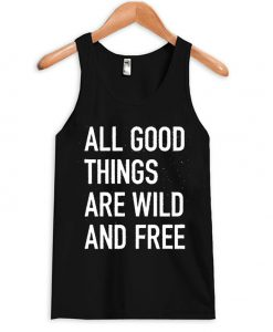 All Good Things Are Wild and Free Adult Tank Top