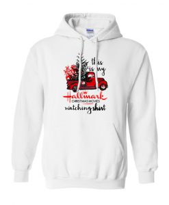 This is my hallmark christmas movies watching shirt hoodie