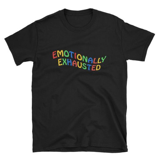 Emotionally Exhausted Graphic T-shirt