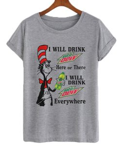 I will drink Mtn Dew everywhere T-shirt