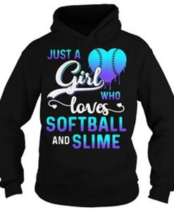 Just a girl who loves softball and slime Hoodie