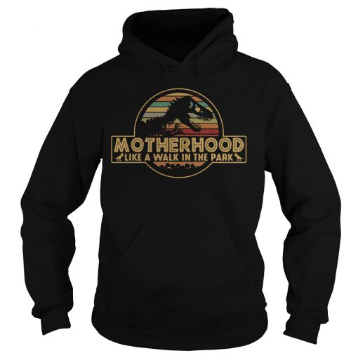 Motherhood like a walk in the park Hoodie