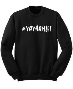 #Yayhamlet Crewneck Sweatshirt