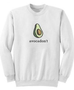 Avocadon't Sweatshirt