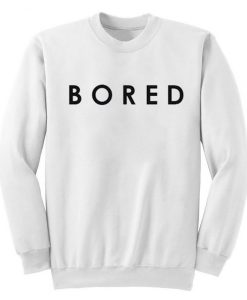 Bored Sweatshirt