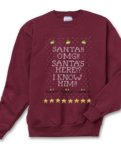 OMG Santa Here I Know Him Sweatshirt