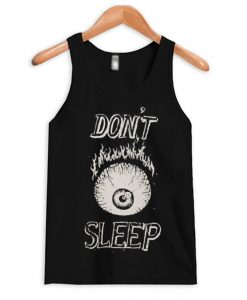 Don't Sleep Tank Top