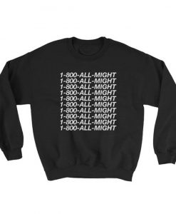 1 800 All Might Sweatshirt