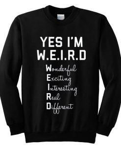 Yes I'm WEIRD Sweatshirt