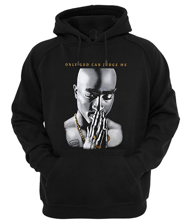 Only God Can Judge Me Tupac Hoodie