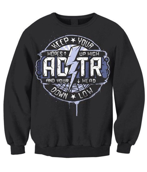 ADTR Keep Your Hopes Up High And Your Head Down Low Sweatshirt